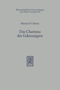Buchcover: Michael N. Ebertz: Das Charisma der Gekreuzigten