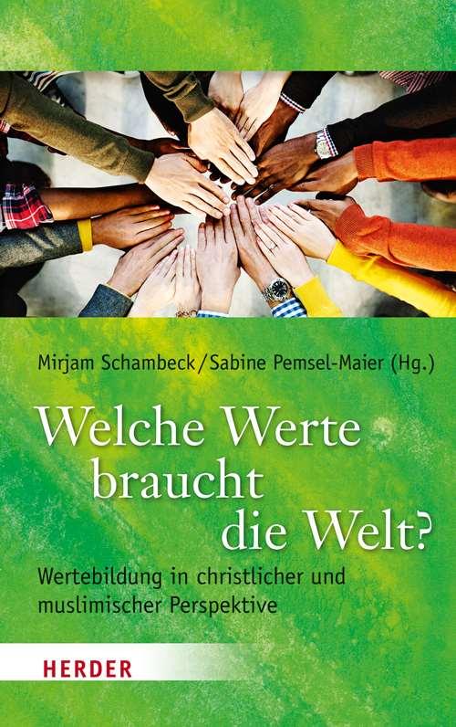 Welche Werte braucht die Welt? Michael N. Ebertz, Herder Verlag